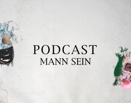 """Podcast1 Männer über """"Mann Sein"""""""